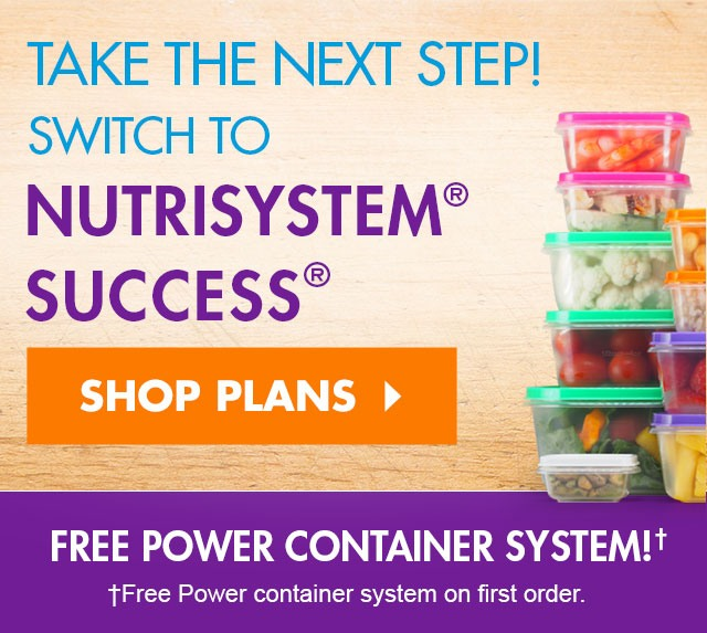 take the next step! switch to Nutrisystem SUCCESS